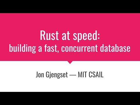 Rust at speed - building a fast concurrent database
