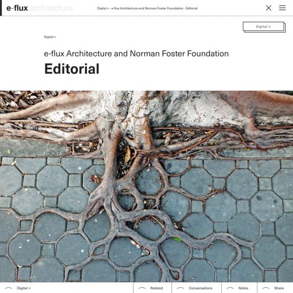Editorial - e-flux Architecture - e-flux