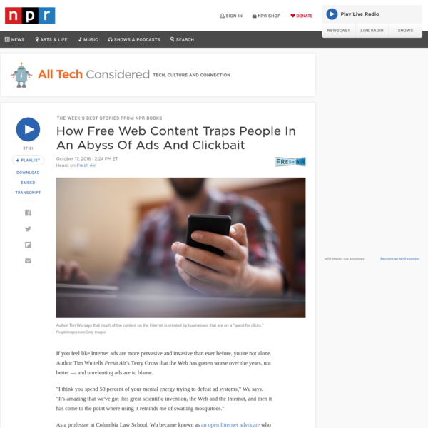 How Free Web Content Traps People In An Abyss Of Ads And Clickbait