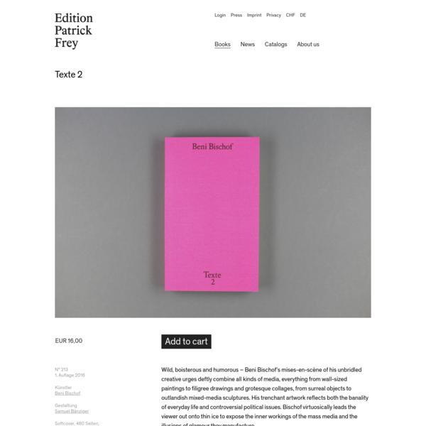 Beni Bischof - Texte 2   Edition Patrick Frey