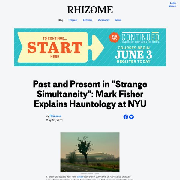 "Past and Present in ""Strange Simultaneity"": Mark Fisher Explains Hauntology at NYU"