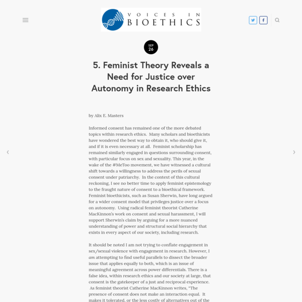 Feminist scholarship has remained similarly engaged in questions surrounding consent, with particular focus on sex and sexuality. This year, in the wake of the #MeToo movement, we have witnessed a cultural shift towards a willingness to address the perils of sexual consent under patriarchy.
