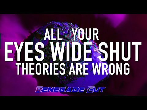 All Your Eyes Wide Shut Theories Are Wrong | Renegade Cut