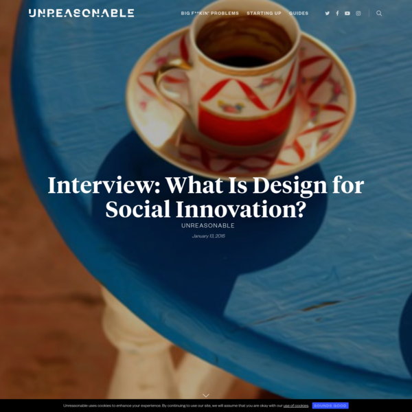 Interview: What Is Design for Social Innovation? - UNREASONABLE