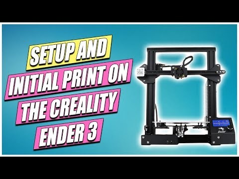 Creality Ender 3 Initial Setup and First Print