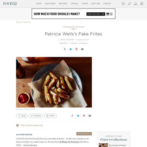 Patricia Wells's Fake Frites Recipe on Food52