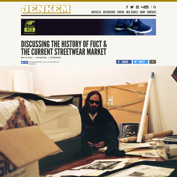 DISCUSSING THE HISTORY OF FUCT & THE CURRENT STREETWEAR MARKET - Jenkem Magazine