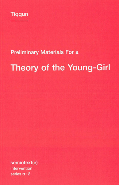 tiqqun-preliminary-materials-for-a-theory-of-the-young-girl.pdf