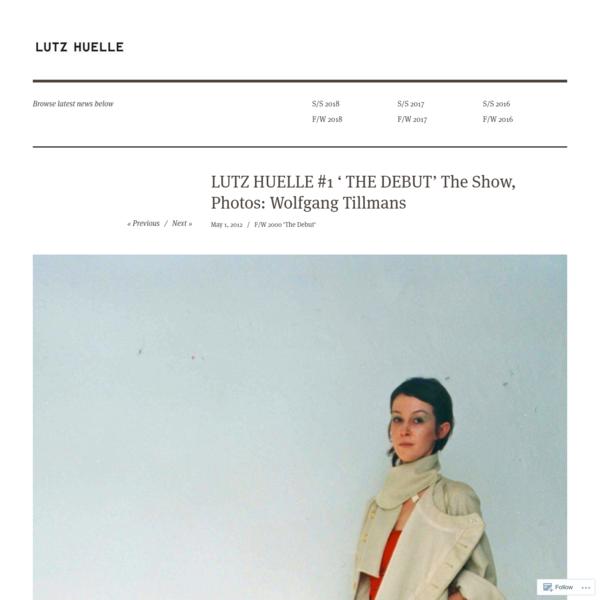 LUTZ HUELLE #1 ' THE DEBUT' The Show, Photos: Wolfgang Tillmans