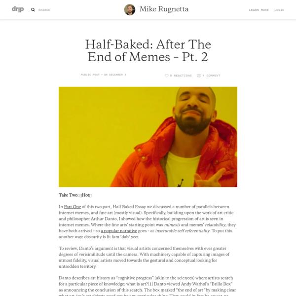 Half-Baked: After The End of Memes - Pt. 2