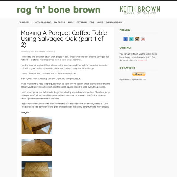 Making A Parquet Coffee Table Using Salvaged Oak (part 1 of 2) | Rag 'n' Bone Brown - UK Woodworking and Restoration YouTube...
