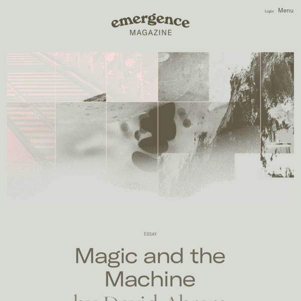 Magic and the Machine — Emergence Magazine