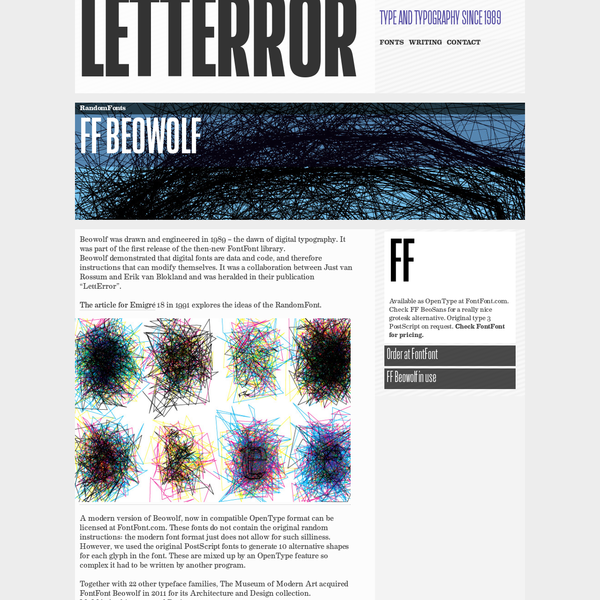 Beowolf was drawn and engineered in 1989 - the dawn of digital typography. It was part of the first release of the then-new FontFont library. Beowolf demonstrated that digital fonts are data and code, and therefore instructions that can modify themselves.