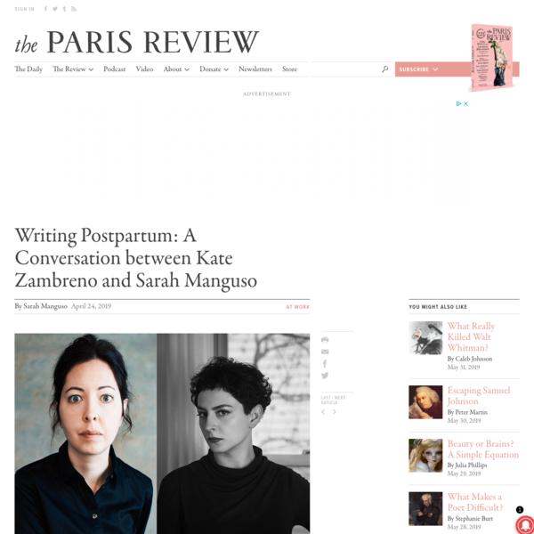 Writing Postpartum: A Conversation between Kate Zambreno and Sarah Manguso