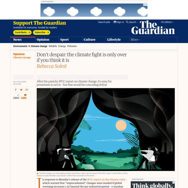 Don't despair: the climate fight is only over if you think it is | Rebecca Solnit