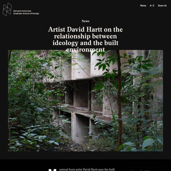 Artist David Hartt on the relationship between ideology and the built environment