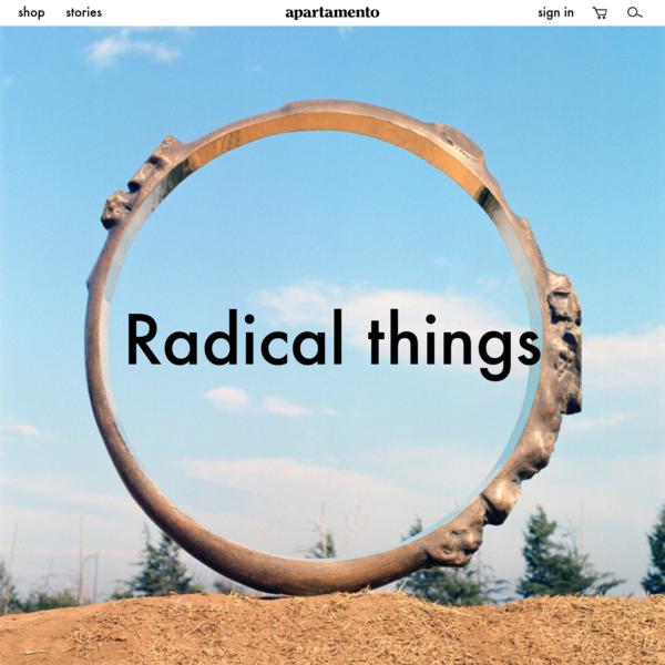 Radical things-Apartamento Magazine