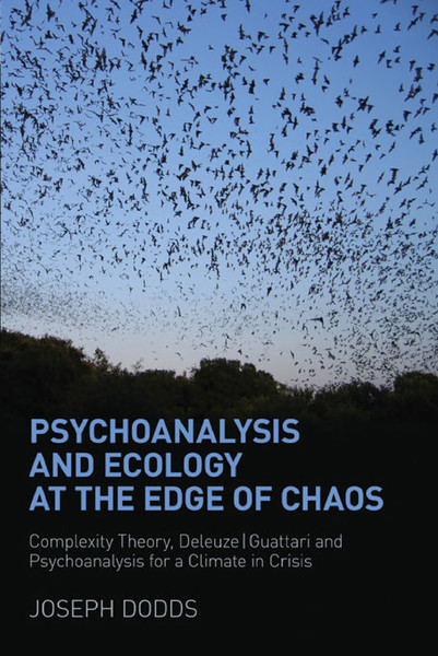 joseph-dodds-psychoanalysis-and-ecology-at-the-edge-of-chaos-complexity-theory-deleuze-guattari-and-psychoanalysis-for-a-cli...