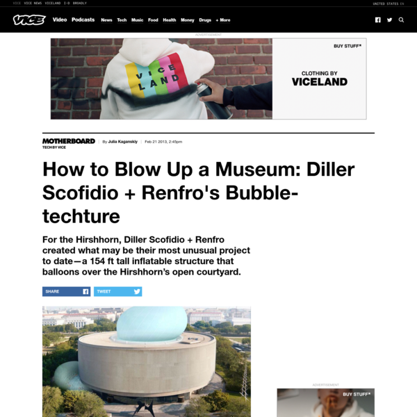 How to Blow Up a Museum: Diller Scofidio + Renfro's Bubble-techture