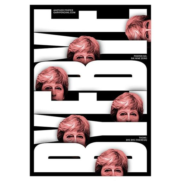 Poster number 690 - Bye Bye. Hopefully this should be last in the series of my Theresa May posters. #posterdesign #anotherpo...