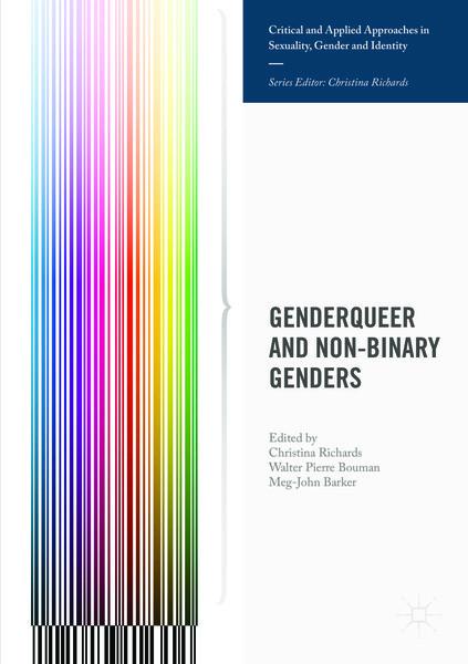 Genderqueer and Non-Binary Genders -  Editors: Richards, Christina, Bouman, Walter Pierre, Barker, Meg-John (Eds.)