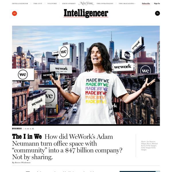 How Did WeWork's Adam Neumann Build a $47 Billion Company?