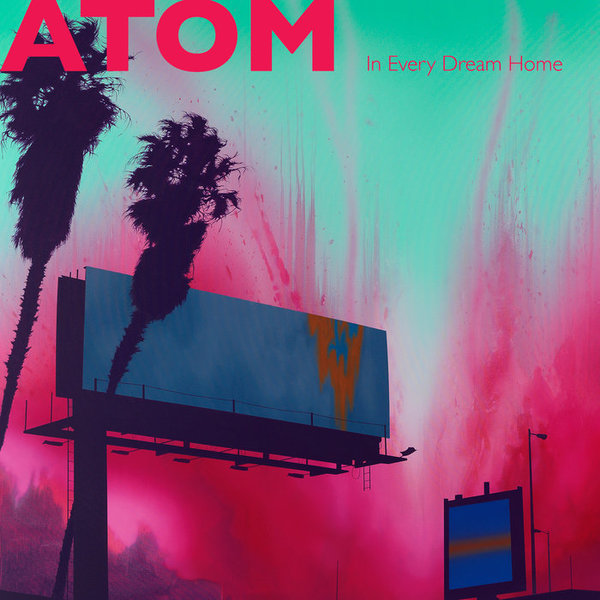 In Every Dream Home, by ATOM