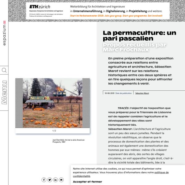 La permaculture: un pari pascalien Propos recueillis par Marc Frochaux | Espazium