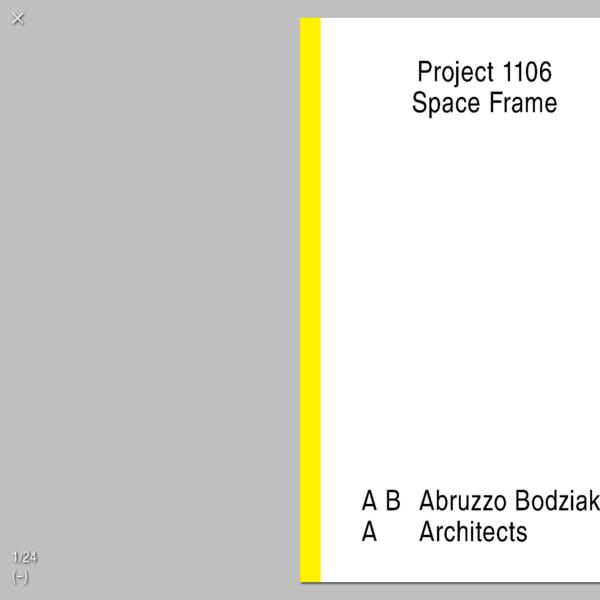 Abruzzo Bodziak Architects → Project: Space Frame → Booklet