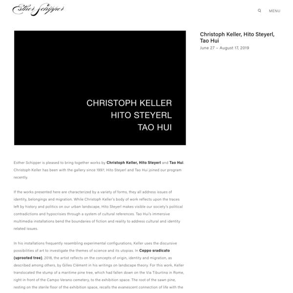 Christoph Keller, Hito Steyerl, Tao Hui