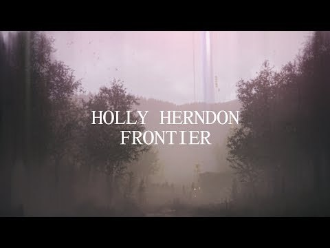 Holly Herndon - Frontier (Official Audio)