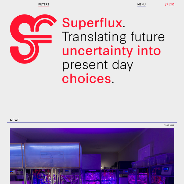 Superflux - Translating Future Uncertainty into Present Day Choices.