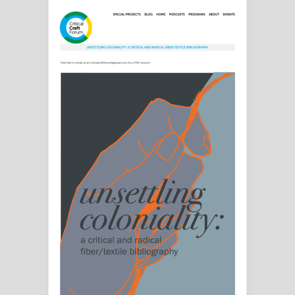 unsettling coloniality: a critical and radical fiber/textile bibliography - Critical Craft Forum