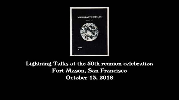 Whole Earth Catalog 50th Reunion Lightning Talks