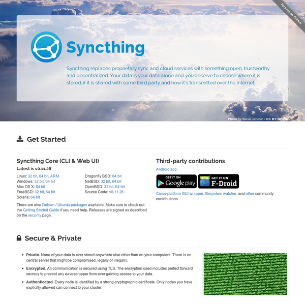 Syncthing replaces proprietary sync and cloud services with something open, trustworthy and decentralized. Your data is your data alone and you deserve to choose where it is stored, if it is shared with some third party and how it's transmitted over the Internet.