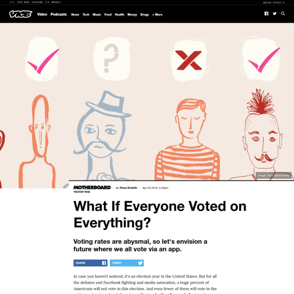 What If Everyone Voted on Everything?