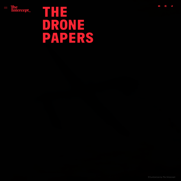 The Drone Papers: Secret documents detail the U.S. assassination program.