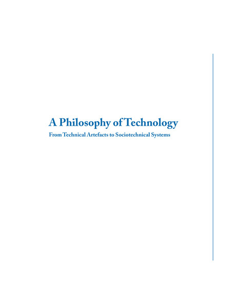 a-philosophy-of-technology-from-technical-artefacts-to-sociotechnical-systems-synthesis-lectures-on-engineers-technology-and...