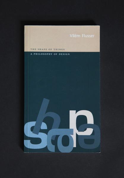 The Shape of Things by Vilem Flusser