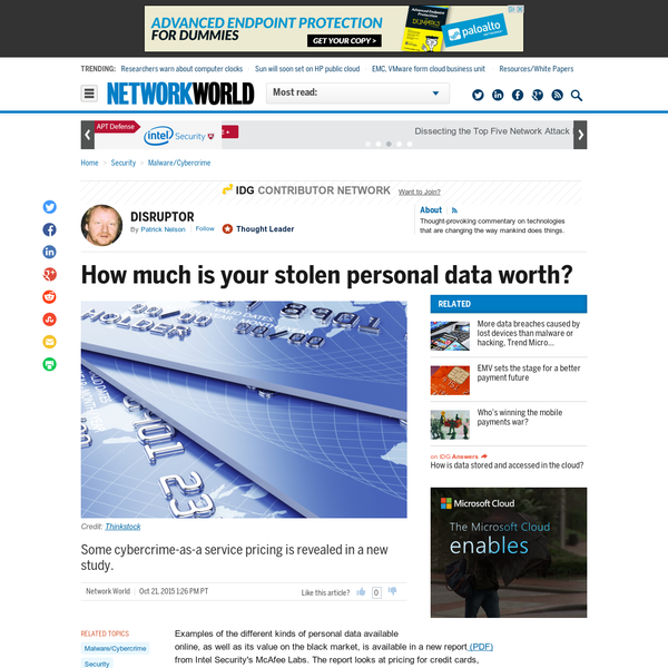 Examples of the different kinds of personal data available online, as well as its value on the black market, is available in a new report (PDF) from Intel Security's McAfee Labs. The report looks at pricing for credit cards, bank account login details, and other stolen personal information. U.S.