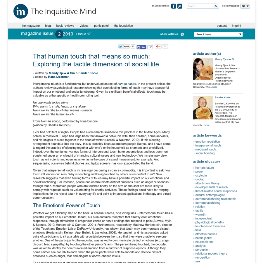 Interpersonal touch is a fundamental but undervalued aspect of human nature. In the present article, the authors review psychological research showing that even fleeting forms of touch may have a powerful impact on our emotional and social functioning. Given its significant beneficial effects, touch may be valuable as a therapeutic or health-promoting tool.
