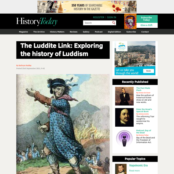 The Luddite Link is a new website launched to celebrate the bicentenary, in 2012, of the Luddite uprising, in which militant workers destroyed machinery (typically stocking frames and shearing frames) in the English textile areas. It is the result of a joint project between the University of Huddersfield, based in the area that was the epicentre of Luddism, and several other partners.