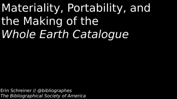 Erin Schreiner, Materiality, Portability, and the Making of the Whole Earth Catalogue