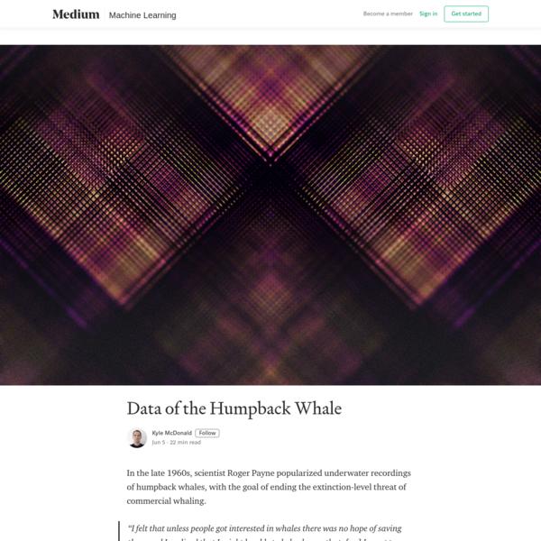 Data of the Humpback Whale - Kyle McDonald - Medium