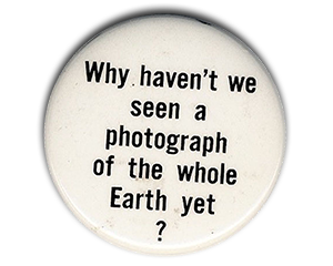 Steward Brand, Why haven't we seen a photograph of the whole Earth yet?