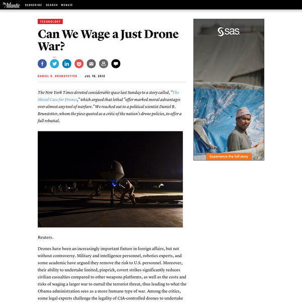 """Technology Please consider disabling it for our site, or supporting our work in one of these ways Subscribe Now > The New York Times devoted considerable space last Sunday to a story called, """"The Moral Case for Drones,"""" which argued that lethal """"offer marked moral advantages over almost any tool of warfare."""""""