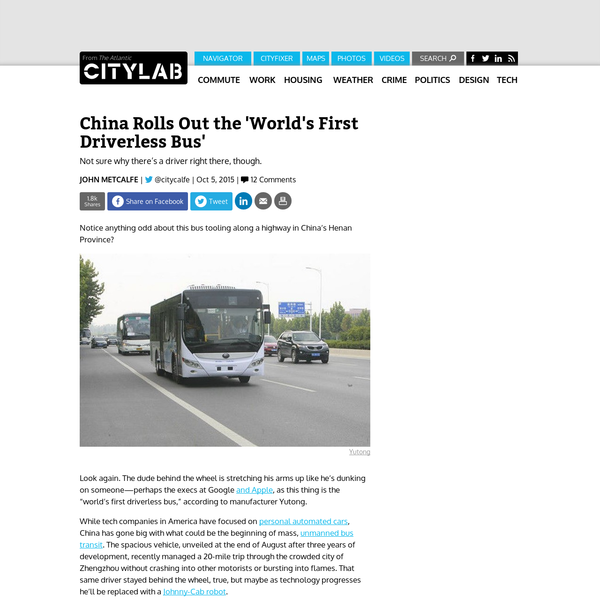"""Notice anything odd about this bus tooling along a highway in China's Henan Province? Look again. The dude behind the wheel is stretching his arms up like he's dunking on someone-perhaps the execs at Google and Apple, as this thing is the """"world's first driverless bus,"""" according to manufacturer Yutong."""