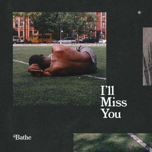 bathe-ill-miss-you.jpg?fit=503-503-ssl=1