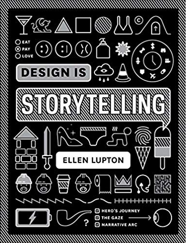 Ellen Lupton's Design is Storytelling
