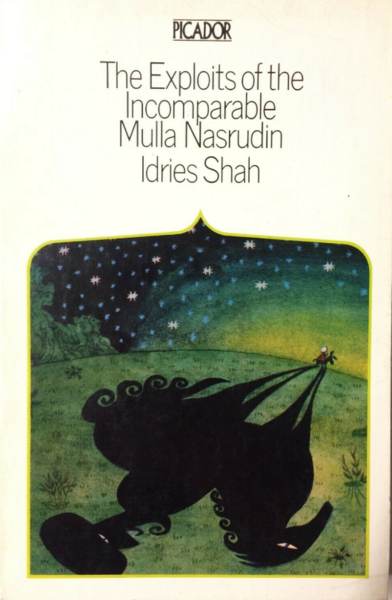 The Exploits of the Incomparable Mulla NasrudinbyIdries Shah